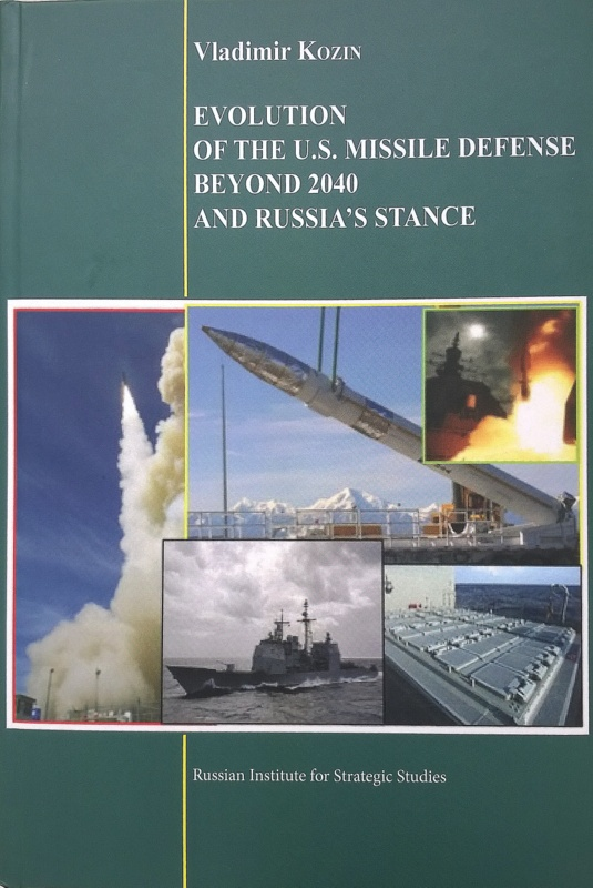 Vladimir Kozin: EVOLUTION  OF THE U.S. MISSILE DEFENS  BEYOND 2040  AND RUSSIA'S STANCE
